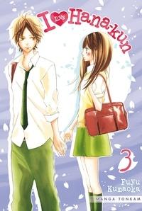 Fuyu Kumaoka - I Love Hana-Kun Tome 3 : .