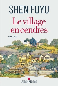 Fuyu Shen - Le village en cendres.