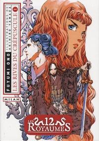 Fuyumi Ono - Les 12 Royaumes Tome 1 : Les rives du crépuscule.