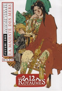 Fuyumi Ono - Les 12 Royaumes Tome 3 : La majesté des mers.