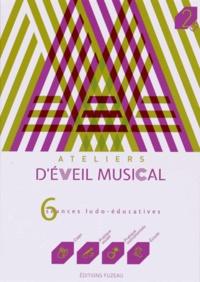 Fuzeau - Ateliers d'éveil musical - 6 séances ludo-éducatives. 2 CD audio