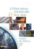 Fuzeau - L'education musicale et les arts 5e - Cahier de l'élève.