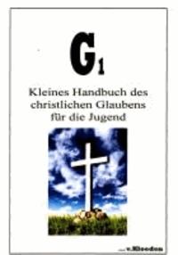 G 1. Kleines Handbuch des christlichen Glaubens für die Jugend.