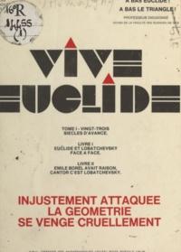 G. A. Métrios et  Dieudonné - Vive Euclide (1) - Vingt-trois siècles d'avance.