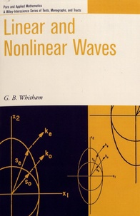 G.B. Whitham - Linear and Nonlinear Waves.