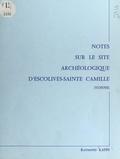 G. Bailloud et Raymond Kapps - Notes sur le site archéologique d'Escolives-Sainte Camille (Yonne).
