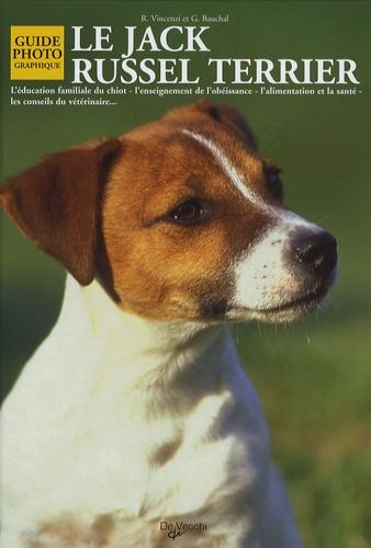 G Bauchal et R Vincenzi - Le Jack Russel Terrier.