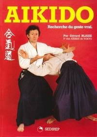 G Blaize - Aikido - Recherche du geste vrai.