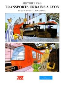 G Bouchard - HISTOIRE DES TRANSPORTS URBAINS A LYON.