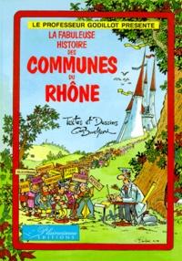 G Bouchard - La fabuleuse histoire des communes du Rhône.
