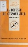 G Cas - La défense du consommateur.