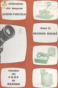 G. Casamayou et Michel Jestin - L'utilisation des moyens audiovisuels dans le second degré.