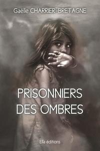 G. Charrier-bretagne - Prisonniers des ombres.