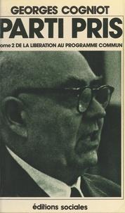 G Cogniot - Parti pris Tome  2 - De la Libération au Programme commun.