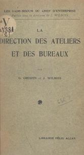 G. Crespin et Joseph Wilbois - La direction des ateliers et des bureaux.