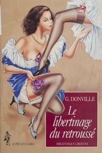 G de Donville - Le libertinage du retroussé.