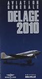 G Delage - Guide Delage de l'Aviation Générale 2010 - Toutes les cartes des aérodromes avec situations et renseignements utiles.