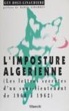 G Doly-Linaudiere - L'imposture algérienne - Lettres secrètes d'un sous-lieutenant de 1960 à 1962.
