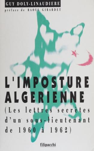 L'imposture algérienne. Lettres secrètes d'un sous-lieutenant de 1960 à 1962