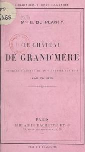 G. du Planty et Ed. Zier - Le château de Grand'mère.