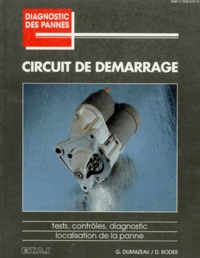 G Dumazeau - Circuit de démarrage - [tests, contrôles, diagnostic, localisation de la panne.