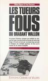 G Dupont - Les Tueurs fous du Brabant Wallon.
