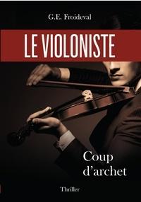 G e Froideval - Le violoniste - Coup d'archet.