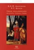 G-E-M Anscombe et Peter Thomas Geach - Trois philosophes - Aristote, Thomas, Frege.