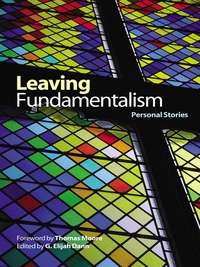 G. Elijah Dann - Leaving Fundamentalism - Personal Stories.