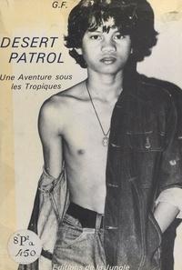 G. F. - Desert patrol - Une aventure sous les tropiques.