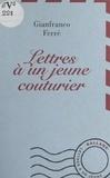 G Ferre - Lettres à un jeune couturier.