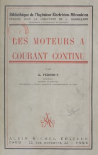 G. Ferroux et L. Barbillion - Les moteurs à courant continu.