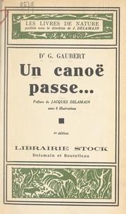 G. Gaubert et Jacques Delamain - Un canoë passe....