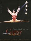 "G Gruss - Gipsy Gruss-Bouglione - ""Sur le fil de ma vie""."