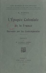 G. Guenin et Georges Hardy - L'épopée coloniale de la France - Racontée par les contemporains.