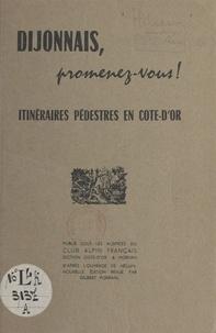 G. Héluin et Gilbert Porrain - Dijonnais, promenez-vous ! - Itinéraires pédestres en Côte-d'Or.