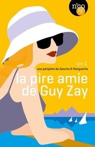 G. Ian - La pire amie de Guy Zay.