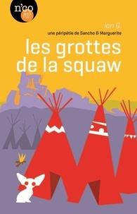 G. Ian - Les grottes de la squaw - une péripétie de Sancho & Marguerite.