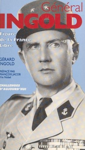 GENERAL INGOLD. Figure de la France libre