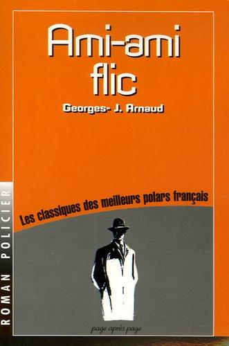 G-J Arnaud - Ami-ami flic.