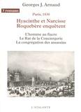 G-J Arnaud - Hyacinthe et Narcisse Roquebère enquêtent Tome 1 : L'homme au fiacre, Le Rat de la Conciergerie, La congrégation des assassins.