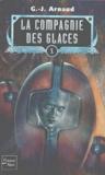 G-J Arnaud - La compagnie des glaces Tome 10 : L'Abominable postulat. Le Sang des Ragus. La Caste des aiguilleurs. Les Exilés du ciel croûteux.