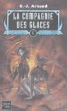 G-J Arnaud - La compagnie des glaces Tome 5 : Le Gouffre aux Garous ; Le Dirigeable Sacrilège ; Liensun ; Les Eboueurs de la Vie Eternelle.