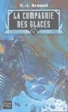 G-J Arnaud - La compagnie des glaces Tome 6 : Les Trains-cimetières ; Les fils de Lien Rag ; Voyageuse Yeuse ; L'Ampoule de cendres.