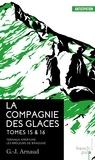 G-J Arnaud - La compagnie des glaces Tome : Tome 15, Teminus Amertume ; Tome 16, Les Brûleurs de banquise.