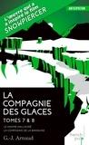 G-J Arnaud - La compagnie des glaces Tomes 7 et 8 : Le gnome halluciné ; La compagnie de la banquise.