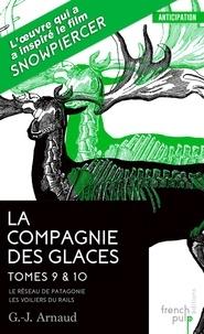 G-J Arnaud - La compagnie des glaces Tomes 9 et 10 : Le réseau de Patagonie ; Les voiliers du rails.