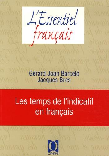 G-J Barcelo et Jacques Bres - Les temps de l'indicatif en français.