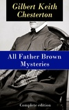 G.K. Chesterton - All Father Brown Mysteries - Complete edition.