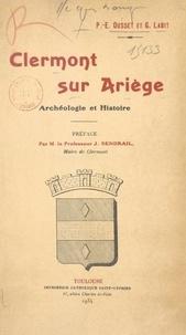 G. Labit et P.-E. Ousset - Clermont-sur-Ariège - Archéologie et Histoire.